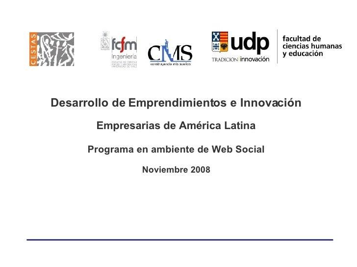 Desarrollo de Emprendimientos e Innovación   Empresarias de América Latina   Programa en ambiente de Web Social   Noviembr...