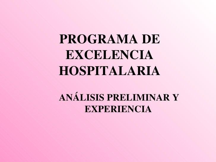 PROGRAMA DE EXCELENCIA HOSPITALARIA ANÁLISIS PRELIMINAR Y EXPERIENCIA