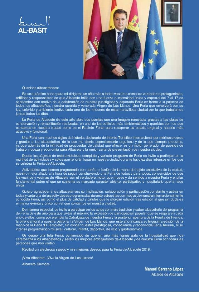 Manuel Serrano López Alcalde de Albacete AL-BASIT Queridos albacetenses: Es un auténtico honor para mí dirigirme un año má...