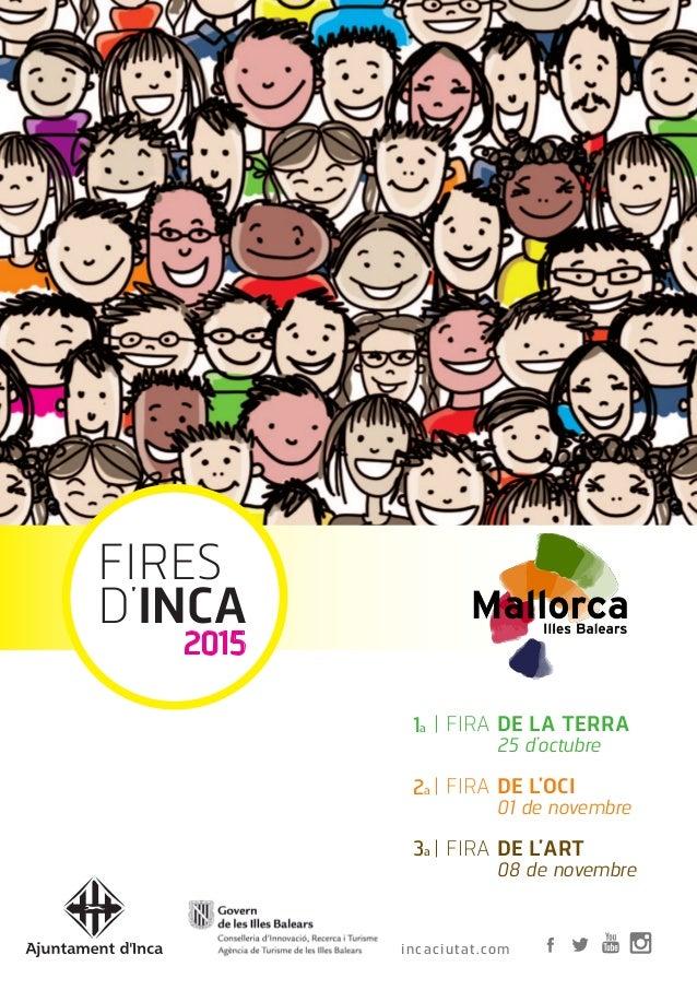FIRA DE LA TERRA  25 d'octubre  FIRA DE L'OCI  01 de novembre  FIRA DE L'ART  08 de novembre 1a 2a 3a incaciutat.com ...