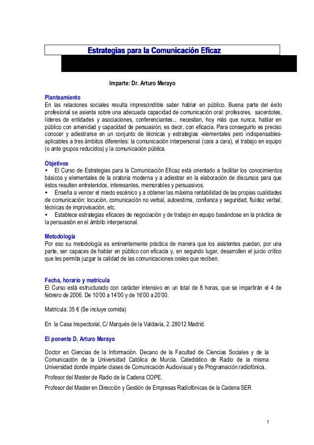 Estrategias para la Comunicación EficazEstrategias para la Comunicación Eficaz Imparte: Dr. Arturo Merayo Planteamiento En...