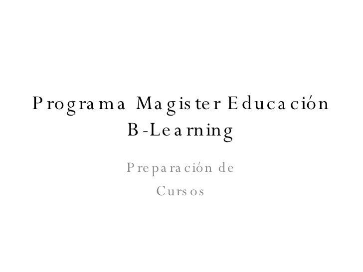 Programa Magister Educación B-Learning Preparación de Cursos