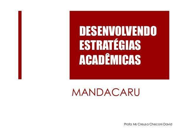 MANDACARU DESENVOLVENDO ESTRATÉGIAS ACADÊMICAS Profa Ms Creusa Checoni David