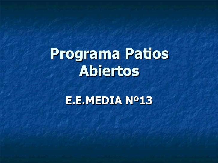 Programa Patios Abiertos E.E.MEDIA Nº13