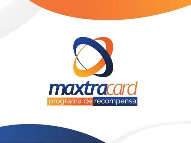 Apresentação 2014 Maxtra Cash Private Programa Recompensa