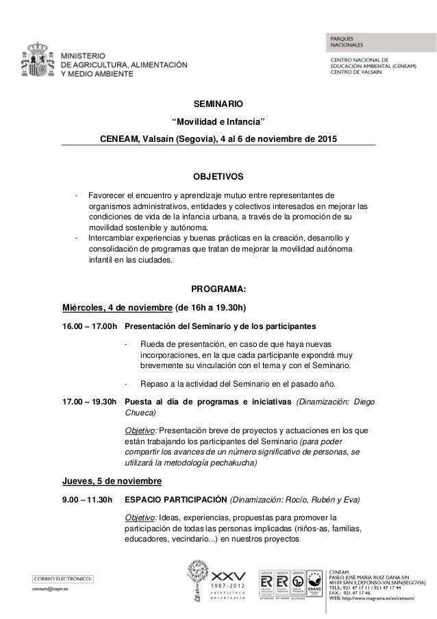 """SEMINARIO """"Movilidad e Infancia"""" CENEAM, Valsaín (Segovia), 4 al 6 de noviembre de 2015 OBJETIVOS - Favorecer el encuentro..."""
