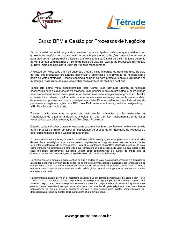 Curso BPM e Gestão por Processos de NegóciosEm um cenário mundial de grandes desafios, dada as rápidas mudanças que assist...