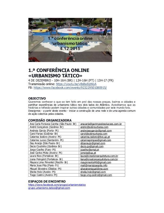 1.ª CONFERÊNCIA ONLINE «URBANISMO TÁTICO» 4 DE DEZEMBRO - 10H-16H (BR) | 12H-16H (PT) | 13H-17 (FR) Transmissão online: ht...