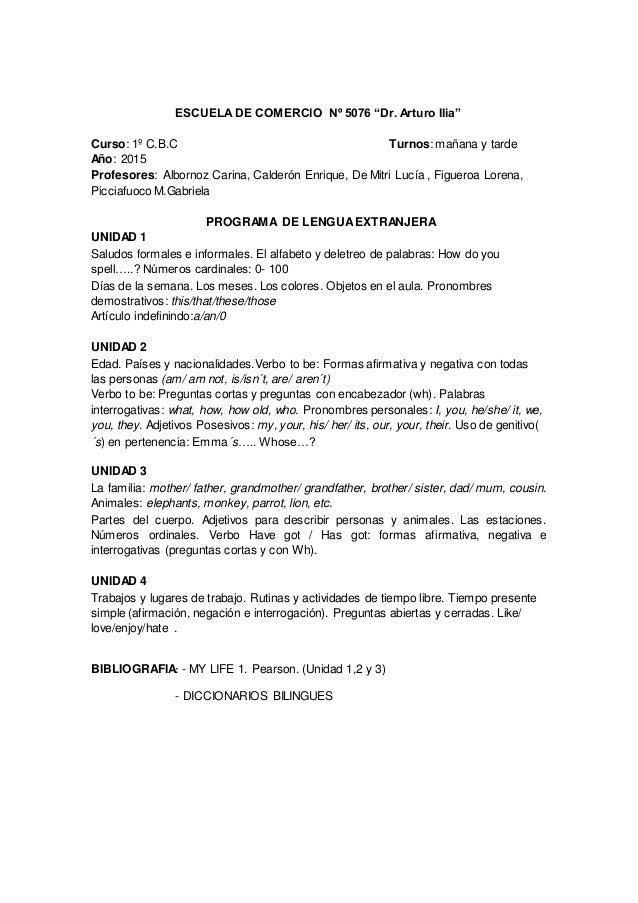 """ESCUELADE COMERCIO Nº 5076 """"Dr. Arturo Ilia"""" Curso: 1º C.B.C Turnos: mañana y tarde Año: 2015 Profesores: Albornoz Carina,..."""
