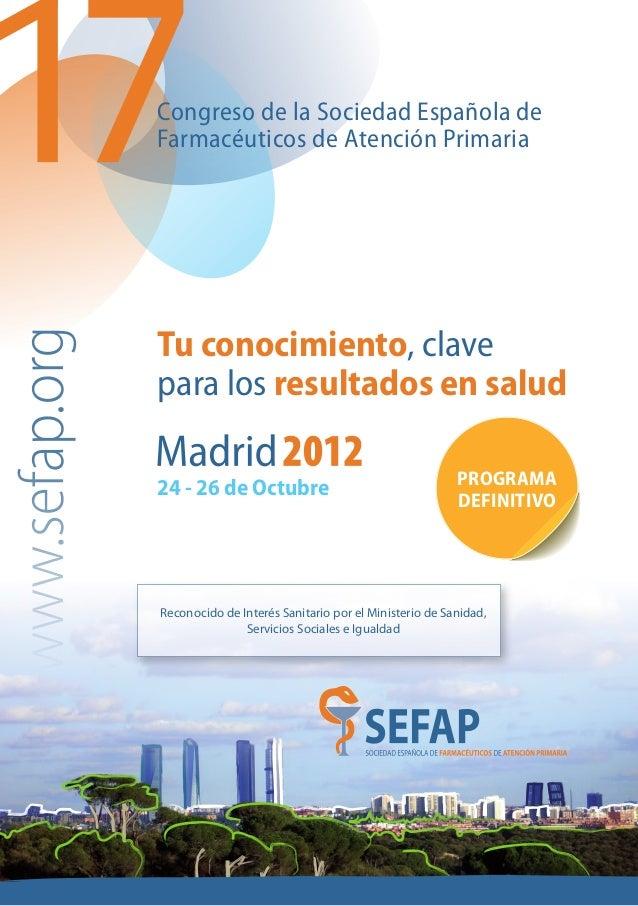 Congreso de la Sociedad Española deFarmacéuticos de Atención PrimariaTu conocimiento, clavepara los resultados en salud   ...