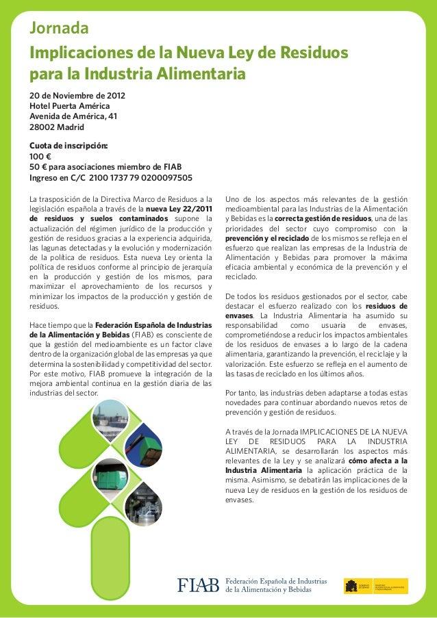 JornadaImplicaciones de la Nueva Ley de Residuospara la Industria Alimentaria20 de Noviembre de 2012Hotel Puerta AméricaAv...