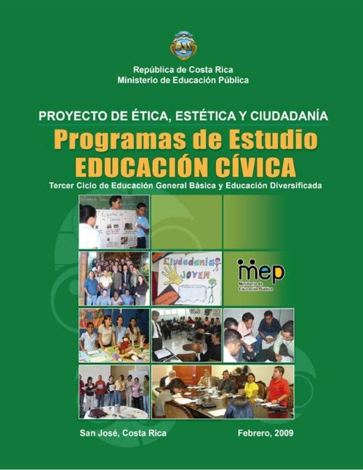 REPÚBLICA DE COSTA RICA  MINISTERIO DE EDUCACIÓN PÚBLICA    PROGRAMAS DE ESTUDIO     DE EDUCACIÓN CÍVICA TERCER CICLO DE E...
