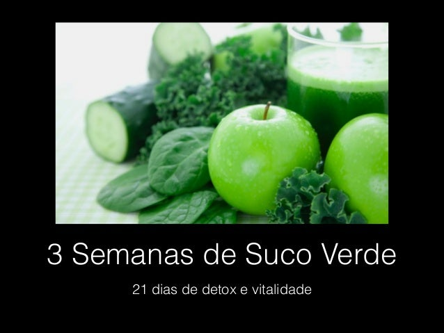 3 Semanas de Suco Verde 21 dias de detox e vitalidade
