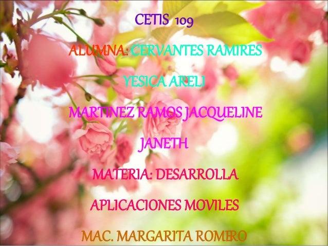 CERVANTES RAMIRES YESICA ARELI MARTINEZ RAMOS JACQUELINE JANETH 4° AM PROGRAMACION CETIS 109 ALUMNA:CERVANTES RAMIRES YESI...