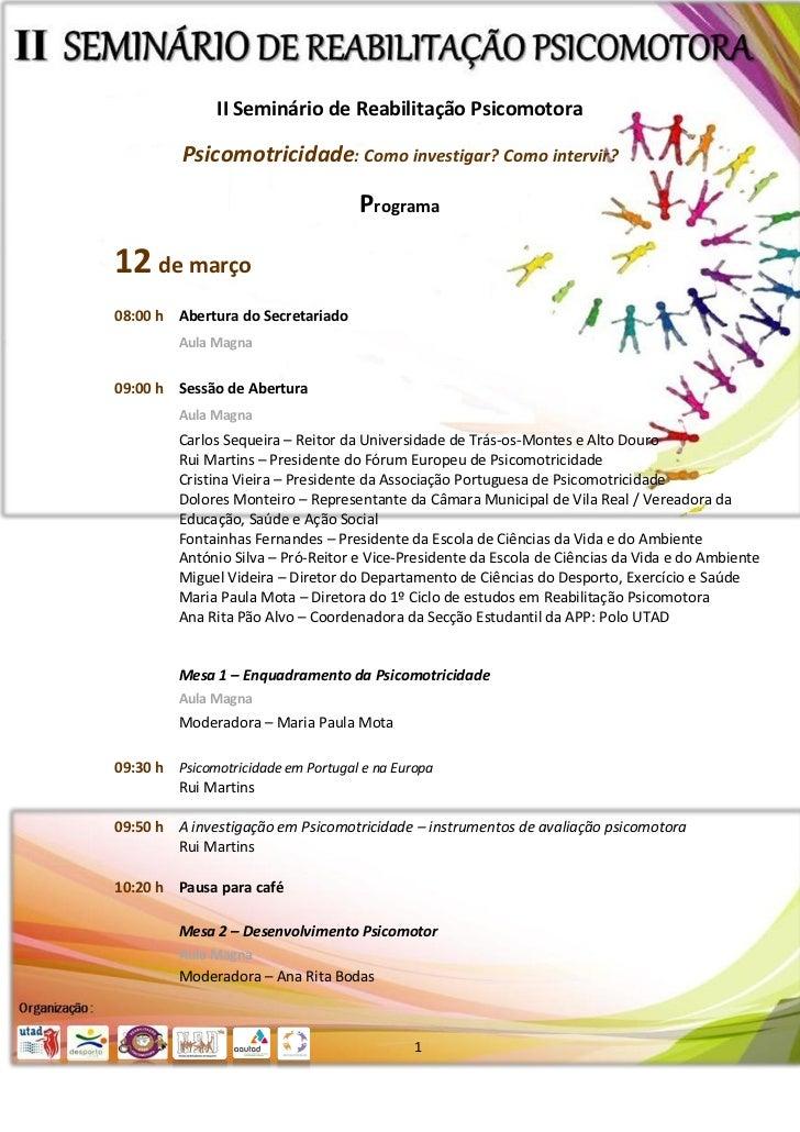 II Seminário de Reabilitação Psicomotora          Psicomotricidade: Como investigar? Como intervir?                       ...