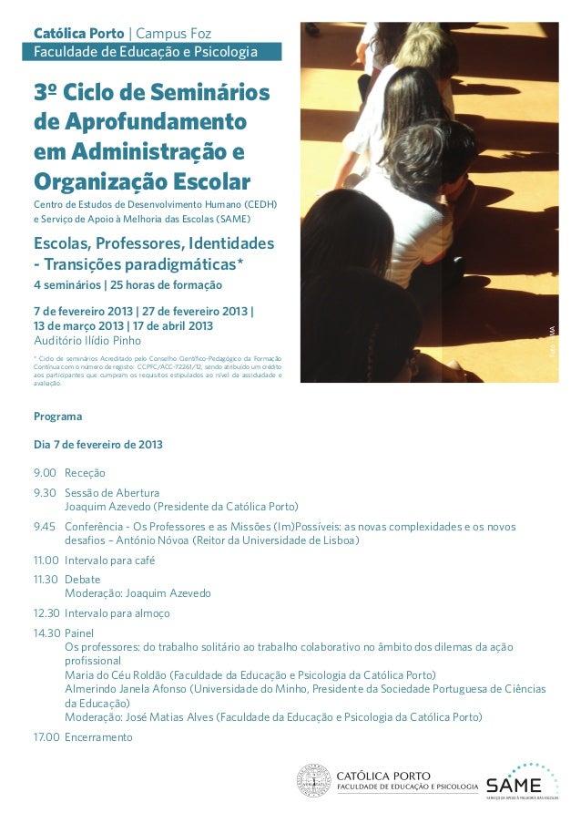 Católica Porto | Campus FozFaculdade de Educação e Psicologia3º Ciclo de Semináriosde Aprofundamentoem Administração eOrga...