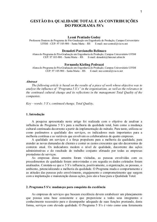 1 GESTÃO DA QUALIDADE TOTAL E AS CONTRIBUIÇÕES DO PROGRAMA 5S's Leoni Pentiado Godoy Professora Doutora do Programa de Pós...
