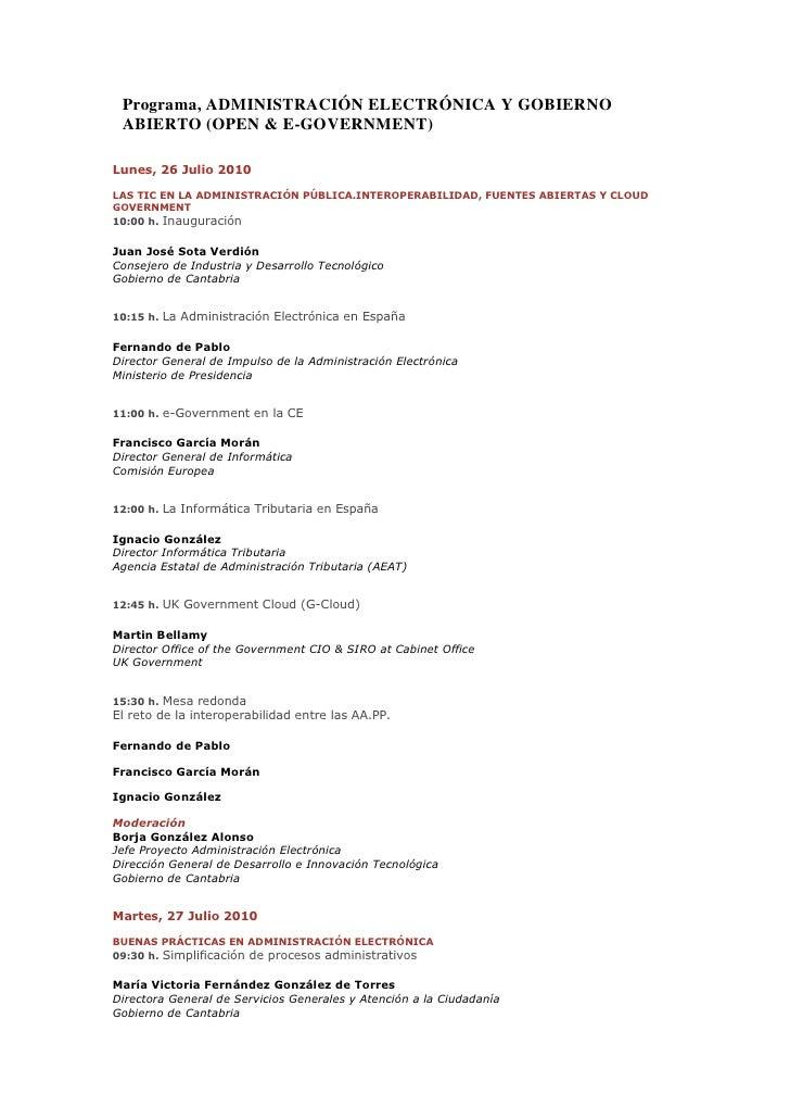 Programa, ADMINISTRACIÓN ELECTRÓNICA Y GOBIERNO  ABIERTO (OPEN & E-GOVERNMENT)  Lunes, 26 Julio 2010  LAS TIC EN LA ADMINI...