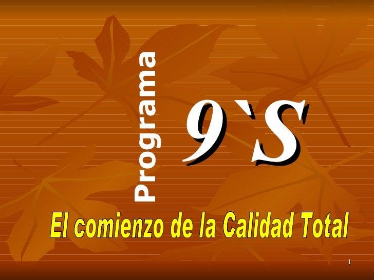 El comienzo de la Calidad Total Programa  9`S