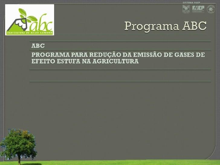 I - reduzir as emissões de gases de efeito estufaoriundas das atividades agropecuárias;II - reduzir o desmatamento;III - a...