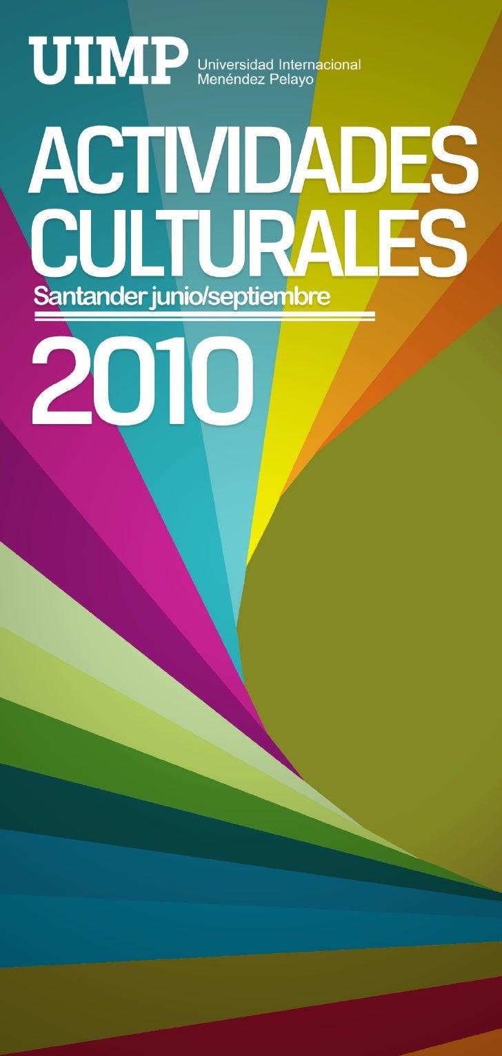PROGRAMA  DE ACTIVIDADES  CULTURALES 2010    ÍNDICE DE  CONTENIDOS    02         Palabras del Rector      03         Prese...