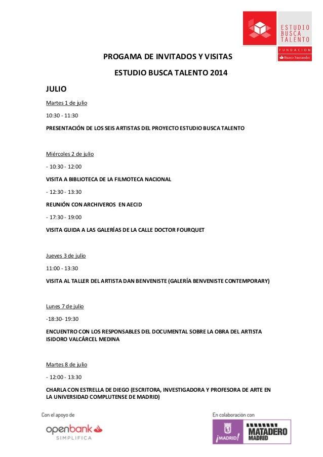 PROGAMA DE INVITADOS Y VISITAS ESTUDIO BUSCA TALENTO 2014 JULIO Martes 1 de julio 10:30 - 11:30 PRESENTACIÓN DE LOS SEIS A...
