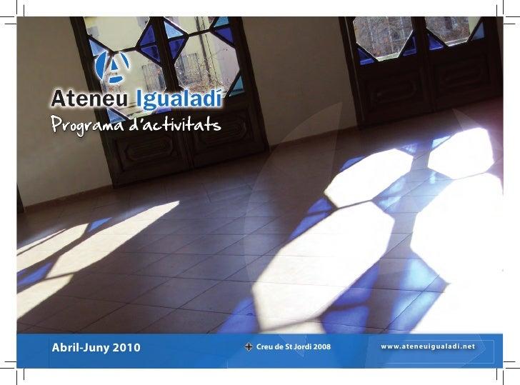 , Programa d'activitats          d'acti            a     Abril-Juny 2010         Creu de St Jordi 2008   w w w.ateneuigual...