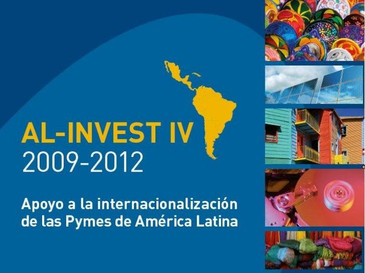"""Programa AL-INVEST IV""""LA INTERNACIONALIZACIÓN DE LAS PYMES    DE CENTROAMÉRICA, MÉXICO Y CUBA  COMO MOTOR DEL DESARROLLO S..."""
