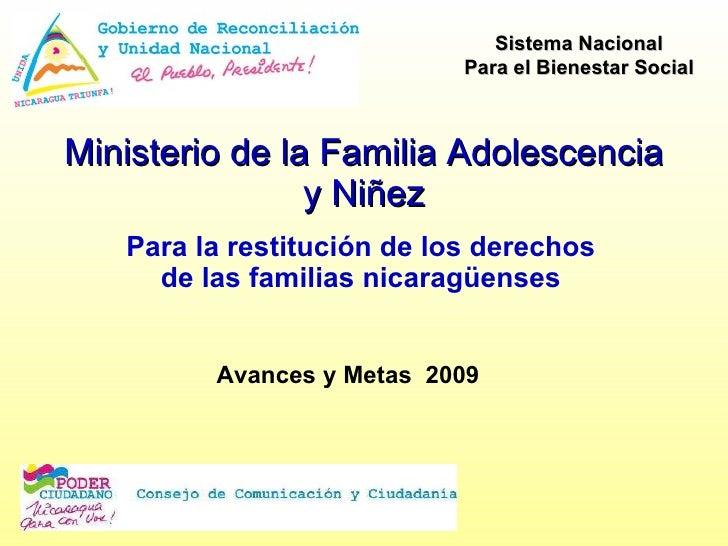 Ministerio de la Familia Adolescencia y Niñez Para la restitución de los derechos de las familias nicaragüenses Sistema Na...