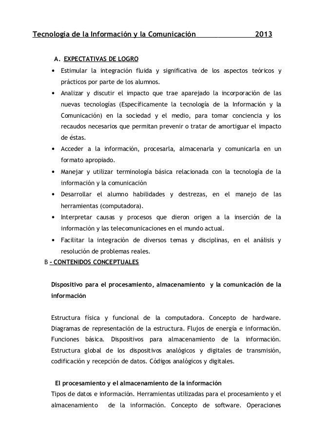 Tecnología de la Información y la Comunicación 2013 A. EXPECTATIVAS DE LOGRO • Estimular la integración fluida y significa...