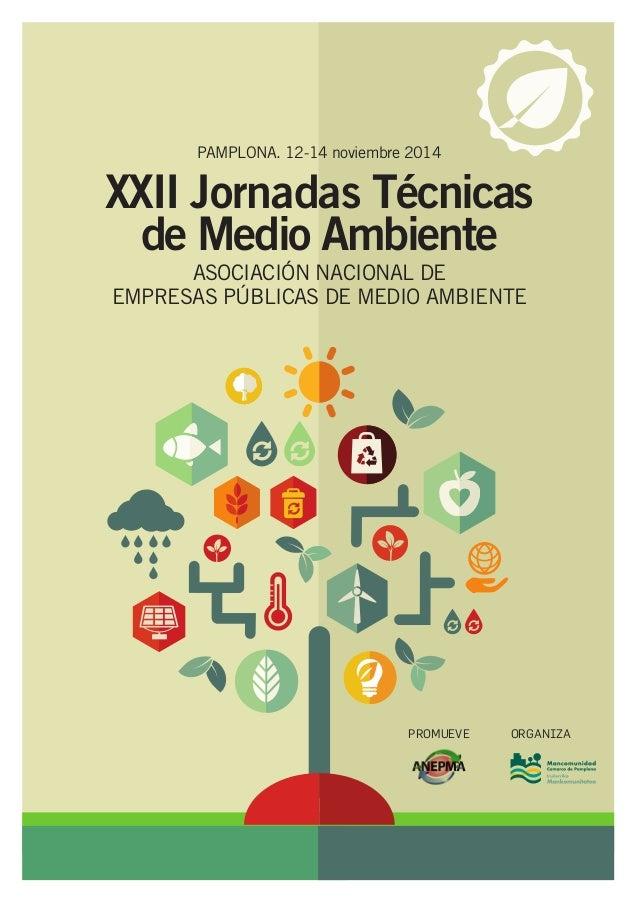 XXII Jornadas Técnicas  de Medio Ambiente  Asociación Nacional de  Empresas Públicas de Medio Ambiente  PAMPLONA. 12-14 no...