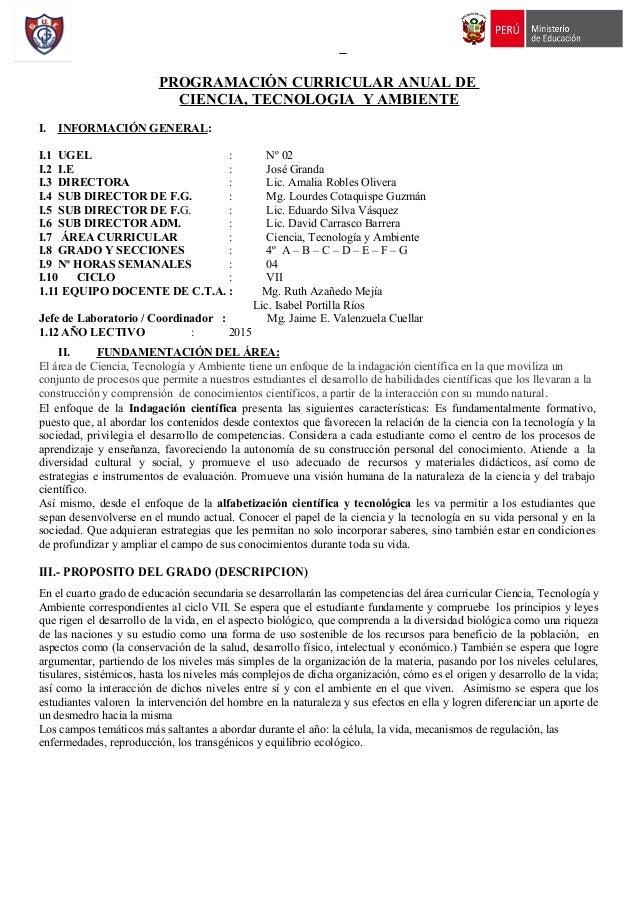 PROGRAMACIÓN CURRICULAR ANUAL DE CIENCIA, TECNOLOGIA Y AMBIENTE I. INFORMACIÓN GENERAL: I.1 UGEL : Nº 02 I.2 I.E : José Gr...