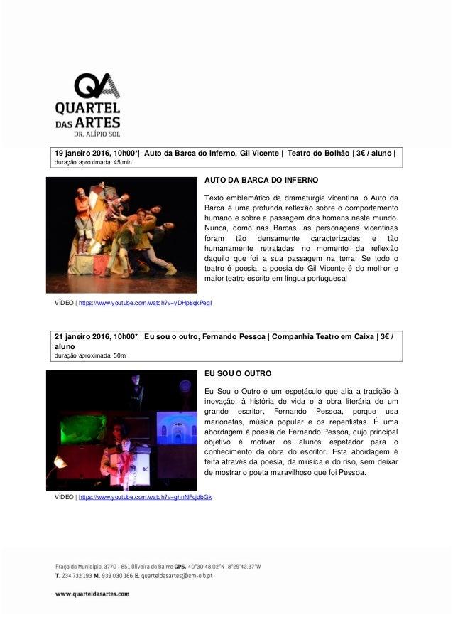 19 janeiro 2016, 10h00*  Auto da Barca do Inferno, Gil Vicente   Teatro do Bolhão   3€ / aluno   duração aproximada: 45 mi...