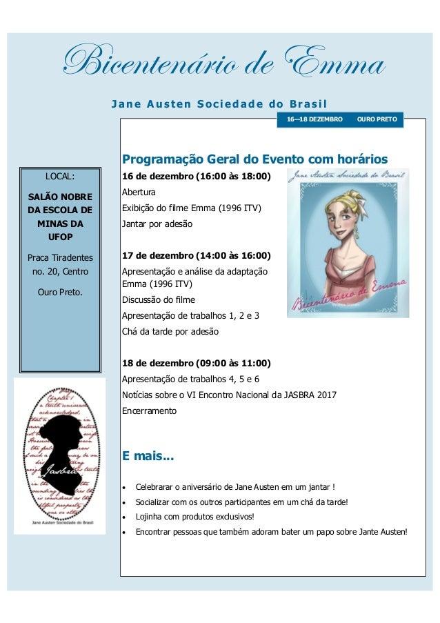 Bicentenário de Emma Jan e A us t en S oc iedad e d o Bra s il OURO PRETO16—18 DEZEMBRO 16 de dezembro (16:00 às 18:00) Ab...