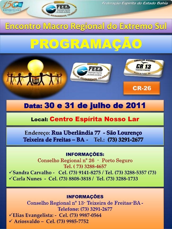 PROGRAMAÇÃOData: 30 e 31 de julho de 2011  Local:   Centro Espírita Nosso LarEndereço:                     -   Tel.: