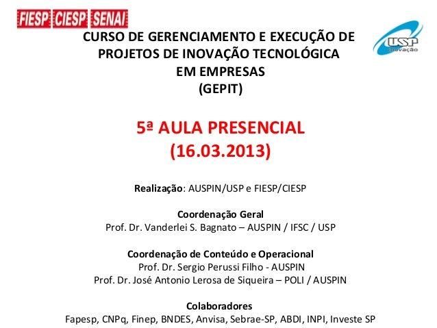 CURSO DE GERENCIAMENTO E EXECUÇÃO DE     PROJETOS DE INOVAÇÃO TECNOLÓGICA                EM EMPRESAS                   (GE...