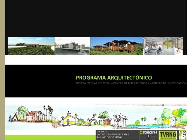 PROGRAMA ARQUITECTÓNICO POSADA 'YAGUARETÉ CORÁ' – CENTRO DE INTERPRETACIÓN – CENTRO DE INVESTIGACIÓN GRUPO 23 CACERES FORA...