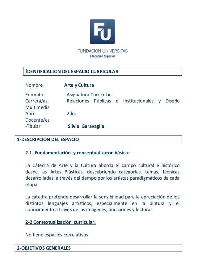 IDENTIFICACION DEL ESPACIO CURRICULAR   Nombre            Arte y Cultura   Formato            Asignatura Curricular.   Car...
