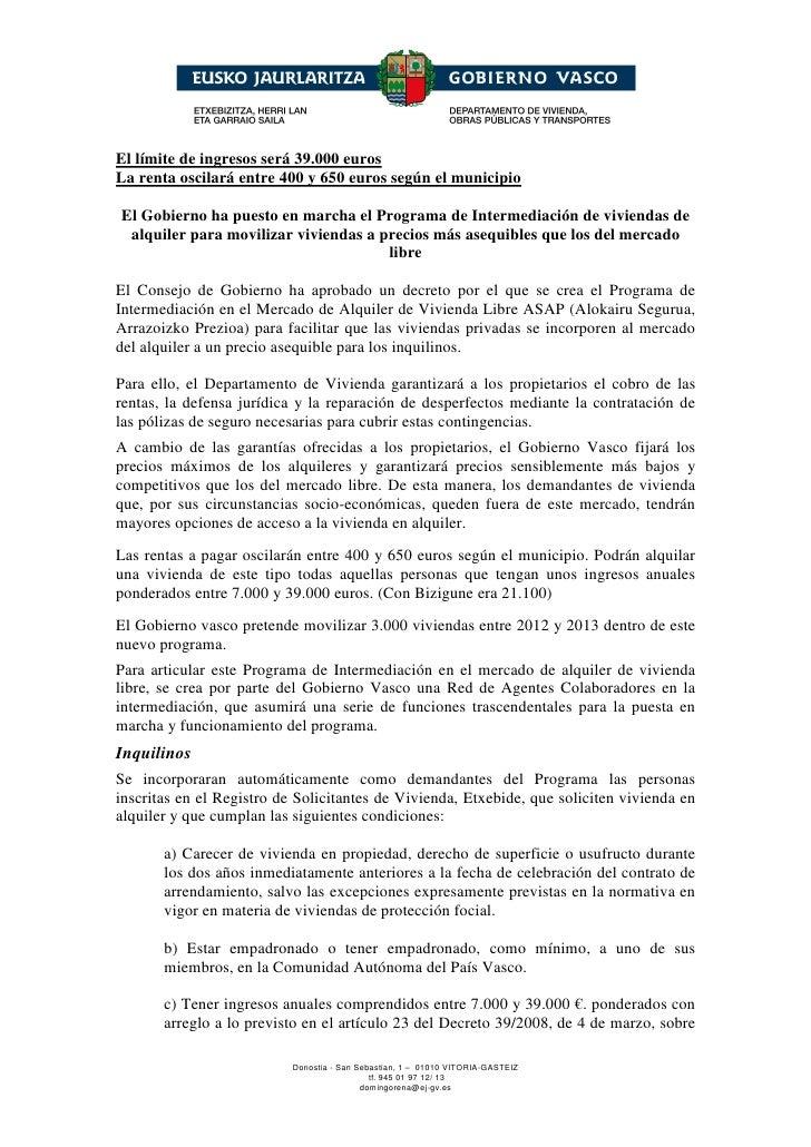 El límite de ingresos será 39.000 eurosLa renta oscilará entre 400 y 650 euros según el municipioEl Gobierno ha puesto en ...