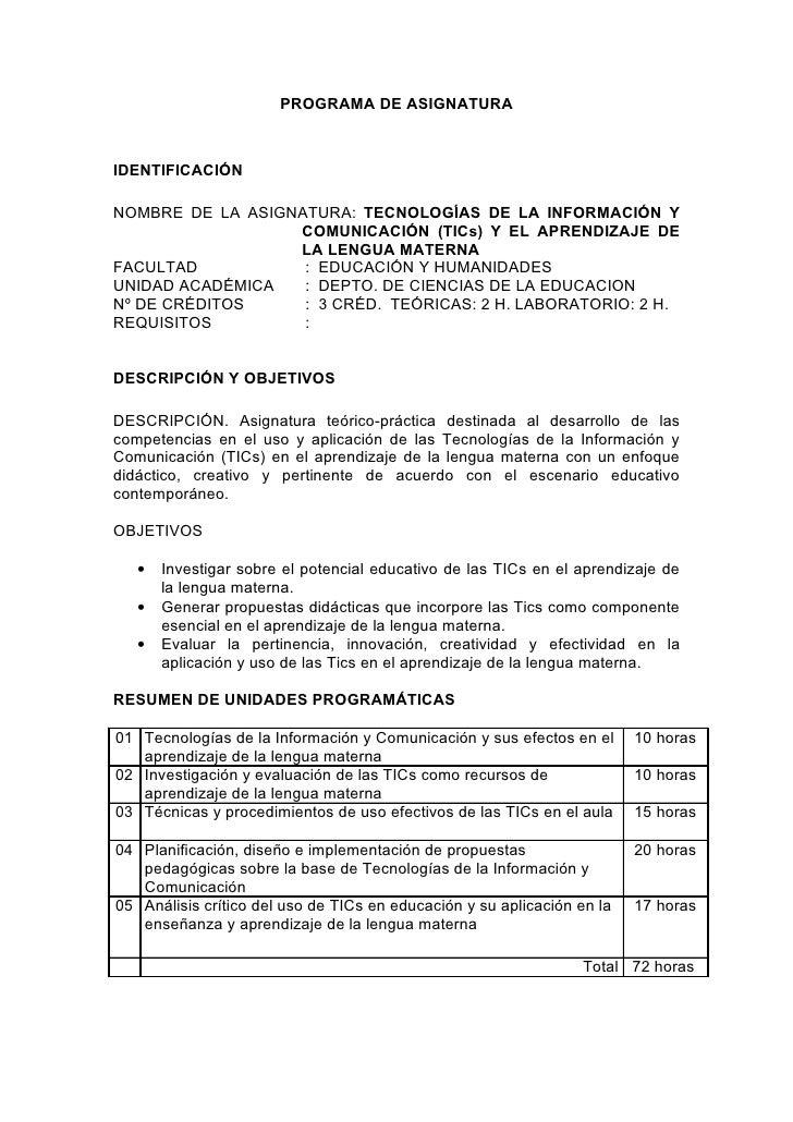 PROGRAMA DE ASIGNATURAIDENTIFICACIÓNNOMBRE DE LA ASIGNATURA: TECNOLOGÍAS DE LA INFORMACIÓN Y                  COMUNICACIÓN...