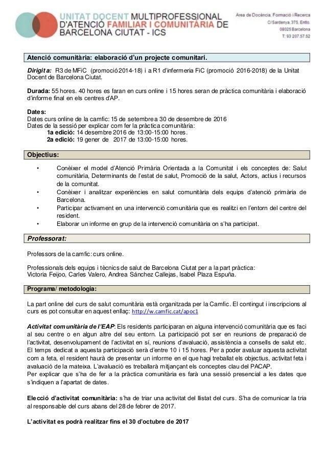 Atenció comunitària: elaboració d'un projecte comunitari. Dirigit a: R3 de MFiC (promoció 2014-18) i a R1 d'infermeria FiC...