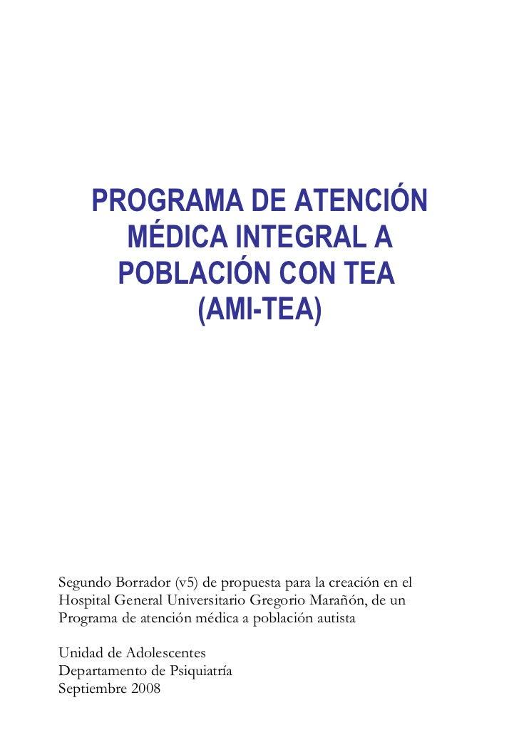 PROGRAMA DE ATENCIÓN       MÉDICA INTEGRAL A      POBLACIÓN CON TEA           (AMI-TEA)Segundo Borrador (v5) de propuesta ...