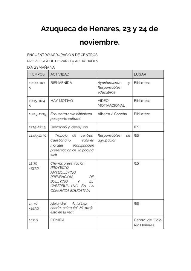 Azuqueca de Henares, 23 y 24 de noviembre. ENCUENTRO AGRUPACIÓN DE CENTROS PROPUESTA DE HORARIO y ACTIVIDADES DÍA 23 MAÑAN...