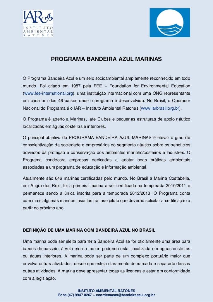 PROGRAMA BANDEIRA AZUL MARINASO Programa Bandeira Azul é um selo socioambiental amplamente reconhecido em todomundo. Foi c...