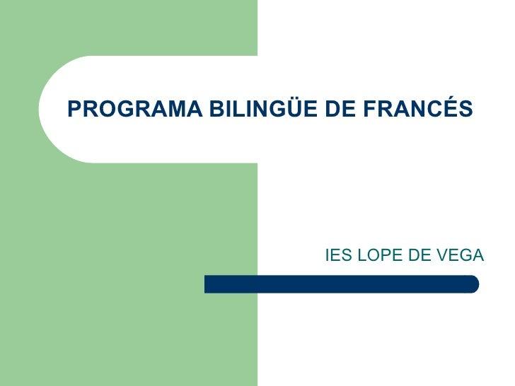 PROGRAMA BILINGÜE DE FRANCÉS IES LOPE DE VEGA