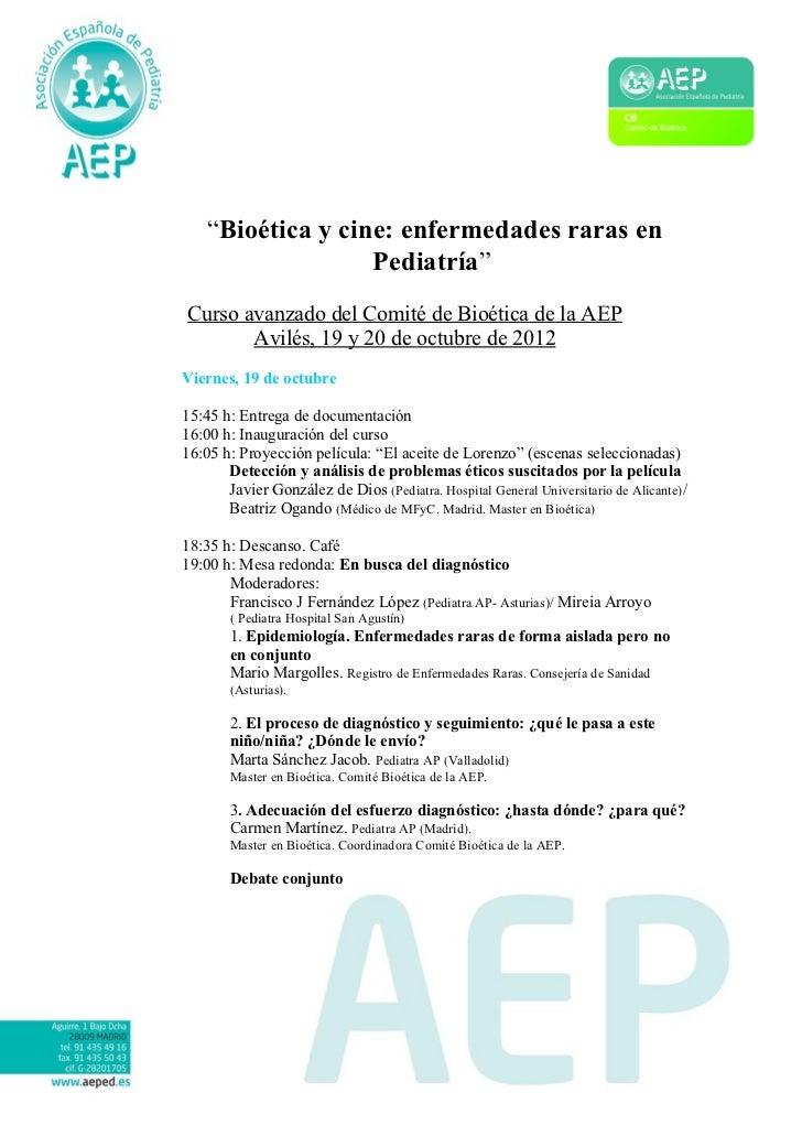 """""""Bioética y cine: enfermedades raras en                   Pediatría""""Curso avanzado del Comité de Bioética de la AEP       ..."""