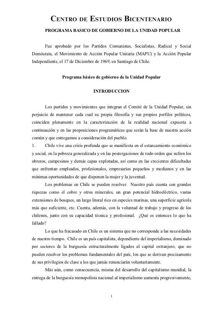 PROGRAMA BASICO DE GOBIERNO DE LA UNIDAD POPULAR       Fue aprobado por los Partidos Comunistas, Socialistas, Radical y So...