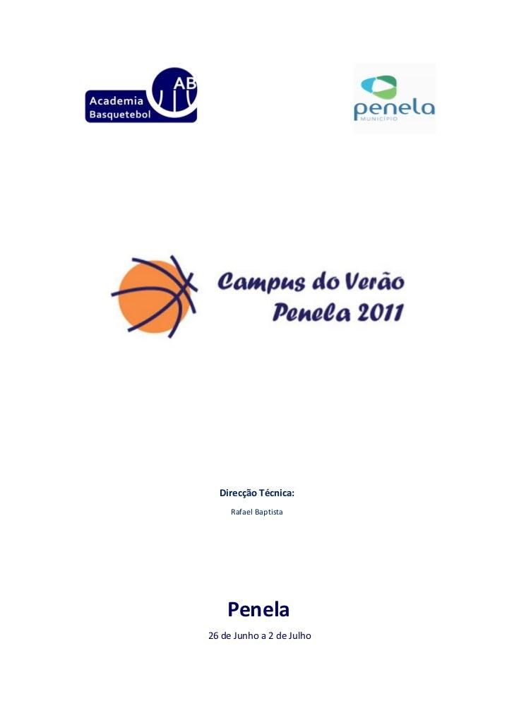 Direcção Técnica:     Rafael Baptista    Penela26 de Junho a 2 de Julho