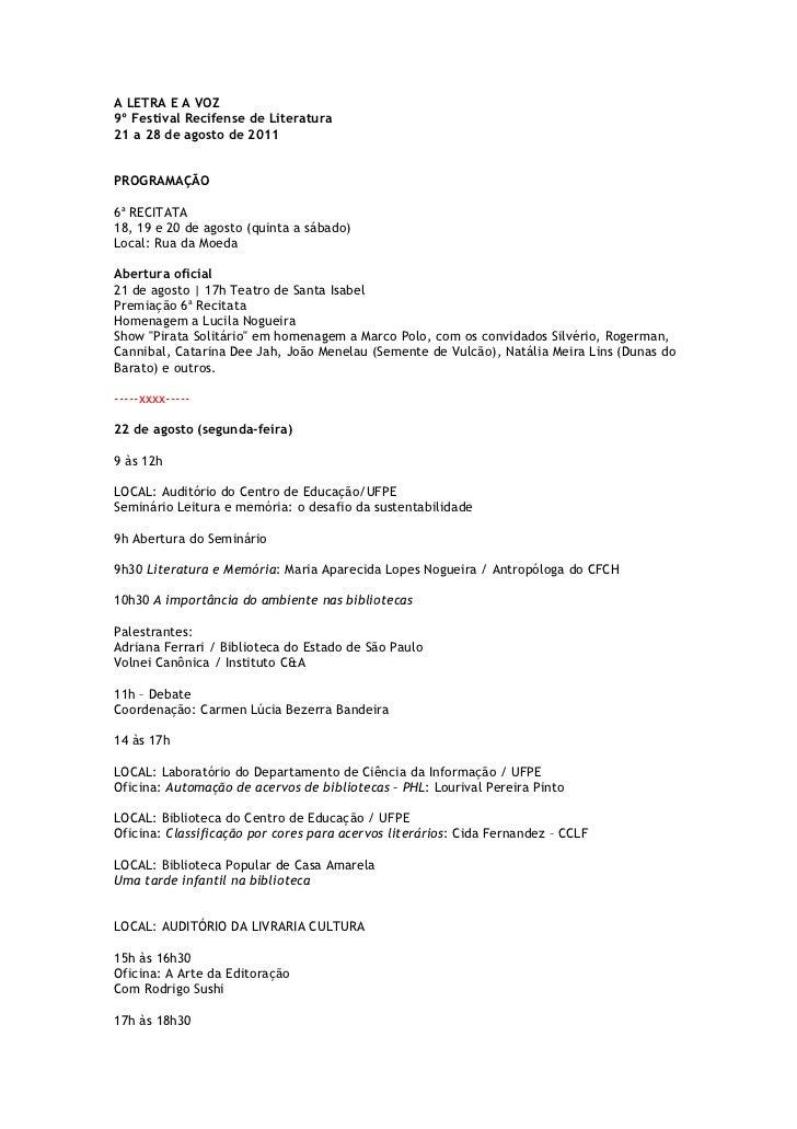 A LETRA E A VOZ9º Festival Recifense de Literatura21 a 28 de agosto de 2011PROGRAMAÇÃO6a RECITATA18, 19 e 20 de agosto (qu...