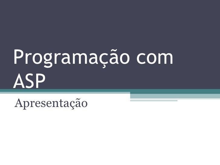 Programação com ASP Apresentação